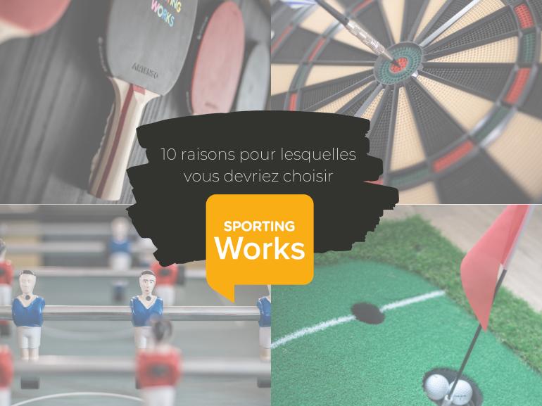 LES 10 BONNES RAISONS DE CHOISIR SPORTING WORKS