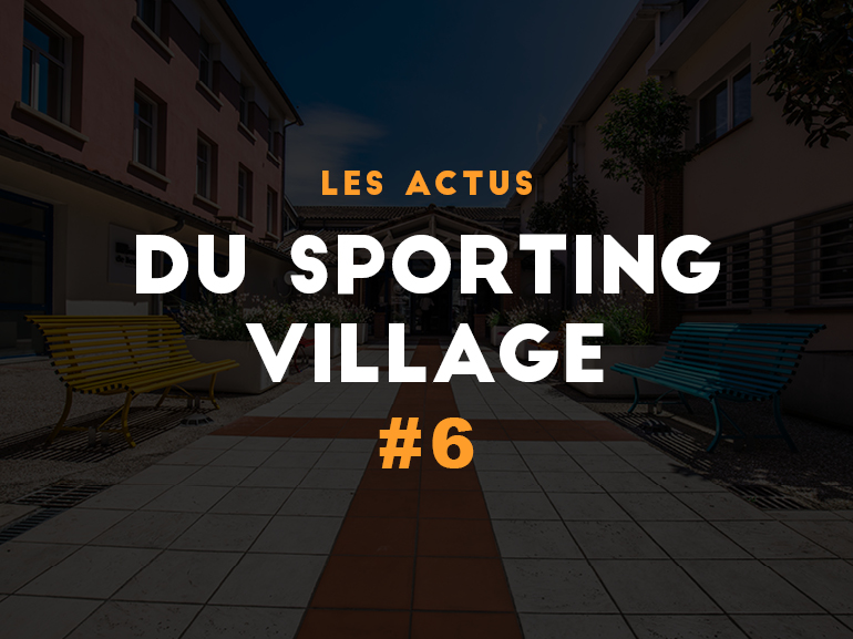 Les actus du Sporting Village #6